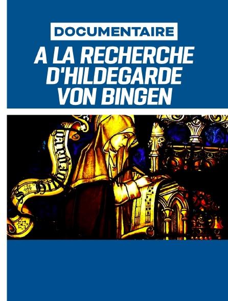 À la recherche d'Hildegarde von Bingen