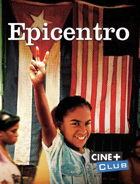 Ciné+ Club - Epicentro