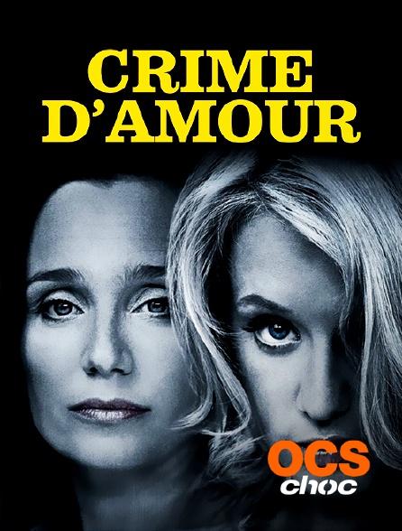 OCS Choc - Crime d'amour
