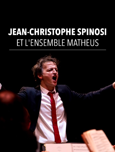 Jean-Christophe Spinosi et l'Ensemble Matheus