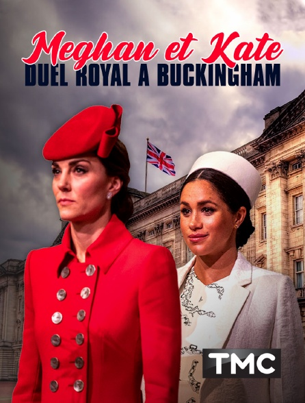 TMC - Meghan et kate : duel royal à buckingham