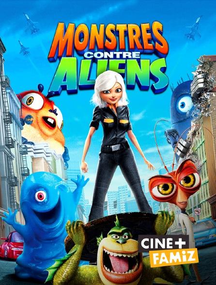 Ciné+ Famiz - Monstres contre Aliens
