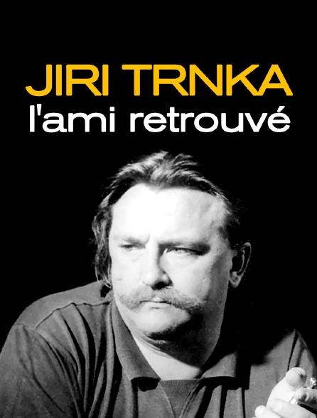 Jiri Trnka, l'ami retrouvé
