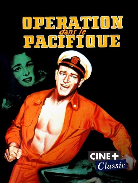 Ciné+ Classic - Opération dans le Pacifique