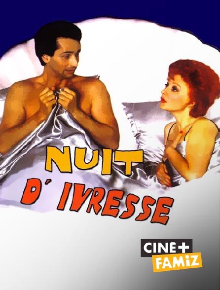 Ciné+ Famiz - Nuit d'ivresse