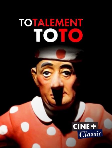Ciné+ Classic - Totalement Toto