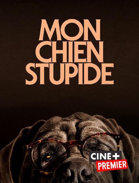 Ciné+ Premier - Mon chien Stupide