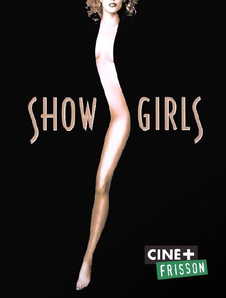 Ciné+ Frisson - Showgirls