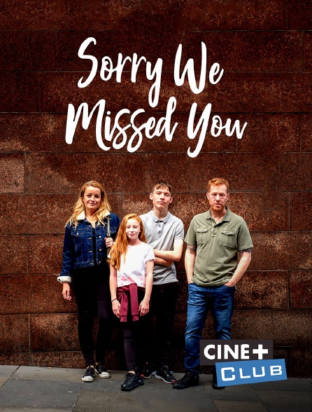 Ciné+ Club - Sorry We Missed You