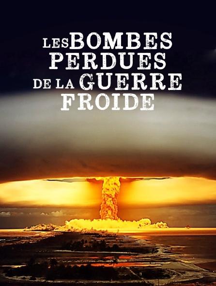 Les bombes perdues de la guerre froide