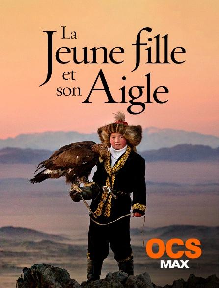 OCS Max - La jeune fille et son aigle