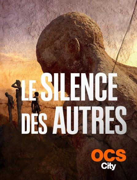OCS City - Le silence des autres