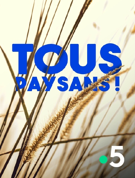 France 5 - Tous paysans !