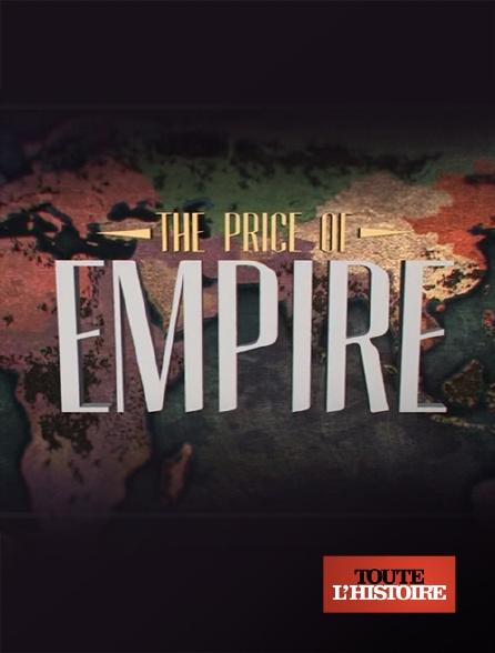 Toute l'histoire - The Price of Empire