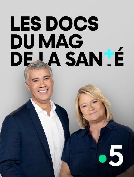 France 5 - Les docs du Mag de la santé en replay