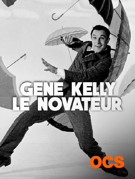 OCS - Gene Kelly, le novateur