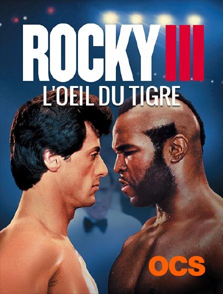 OCS - Rocky III, l'oeil du tigre
