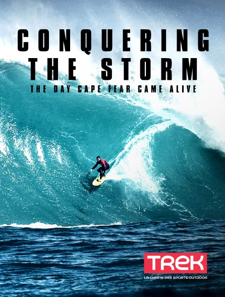 Trek - Conquering the Storm: The day Cape Fear came alive