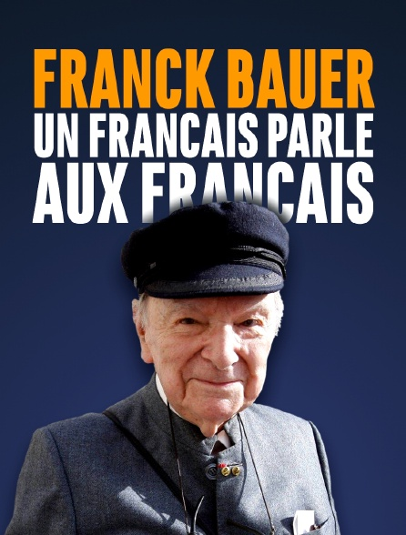 Franck Bauer, un Français parle aux Français