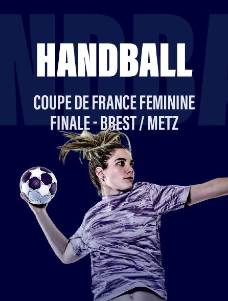 Handball - Coupe de France féminine : Finale - Brest / Metz