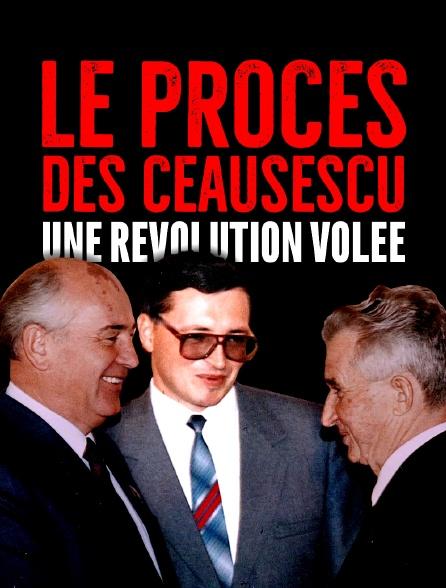 Procès des Ceausescu, une révolution volée