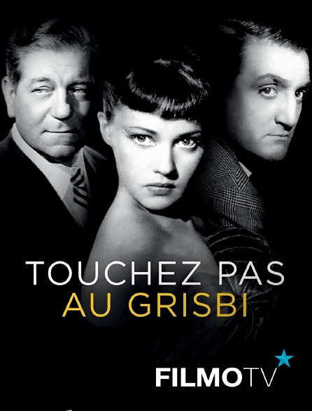 FilmoTV - Touchez pas au grisbi