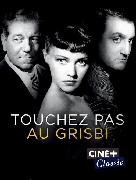 Ciné+ Classic - Touchez pas au grisbi