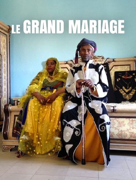 Le grand mariage
