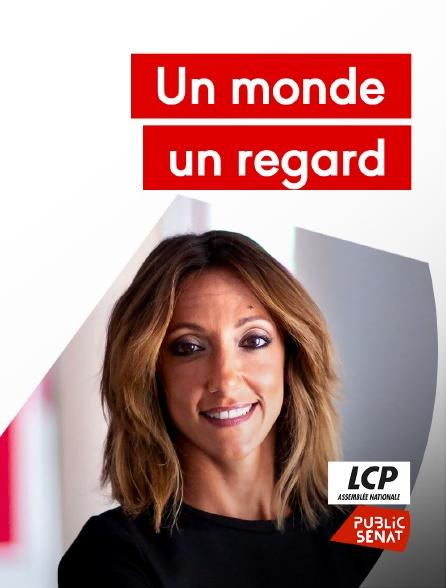 LCP Public Sénat - Un monde, un regard