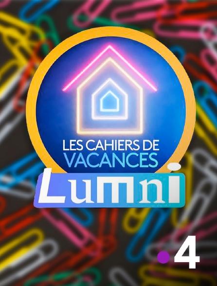 France 4 - Les cahiers de vacances Lumni