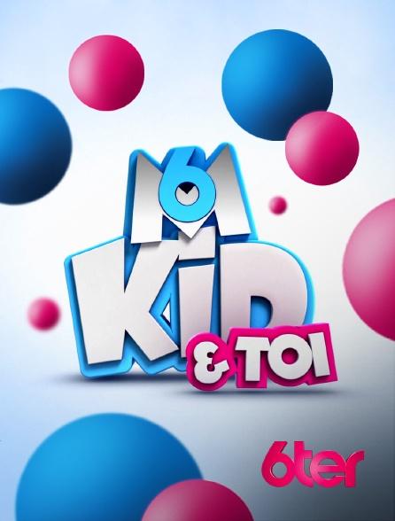 6ter - Kid & toi