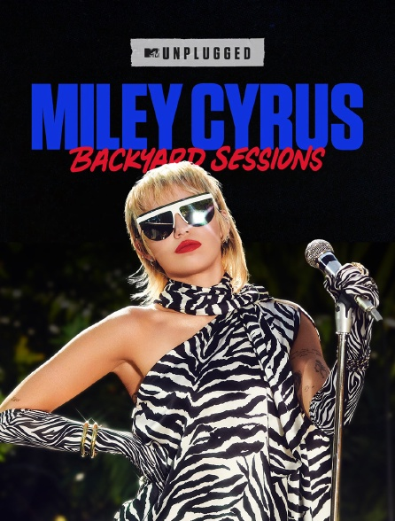 MTV Unplugged: Miley Cyrus Backyard Sessions