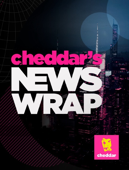 Cheddar - Cheddar's News Wrap