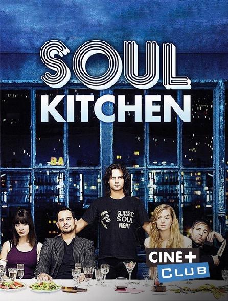 Ciné+ Club - Soul Kitchen