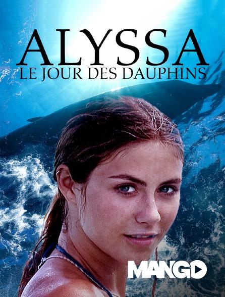 Mango - Alyssa, le jour des dauphins