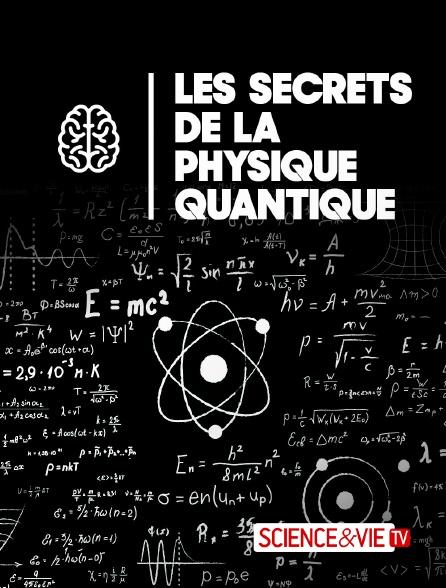 Science et Vie TV - Les secrets de la physique quantique