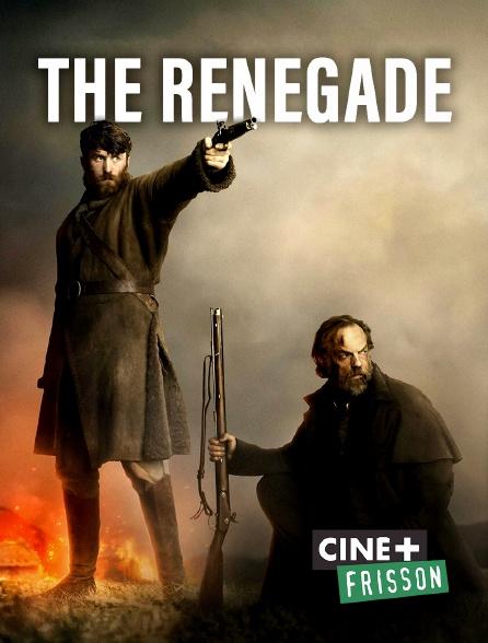 Ciné+ Frisson - The Renegade