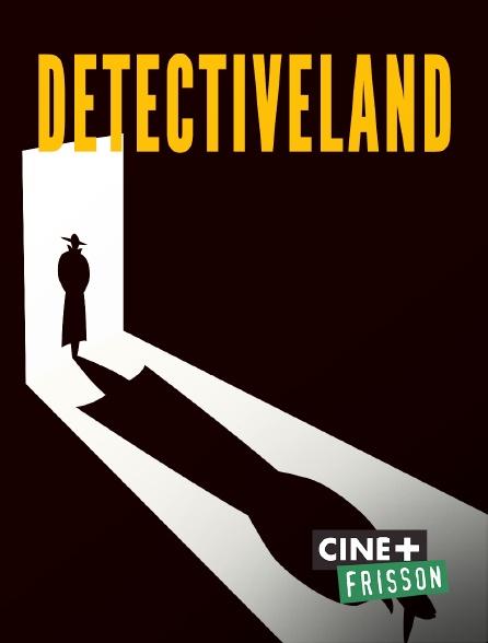 Ciné+ Frisson - Detectiveland