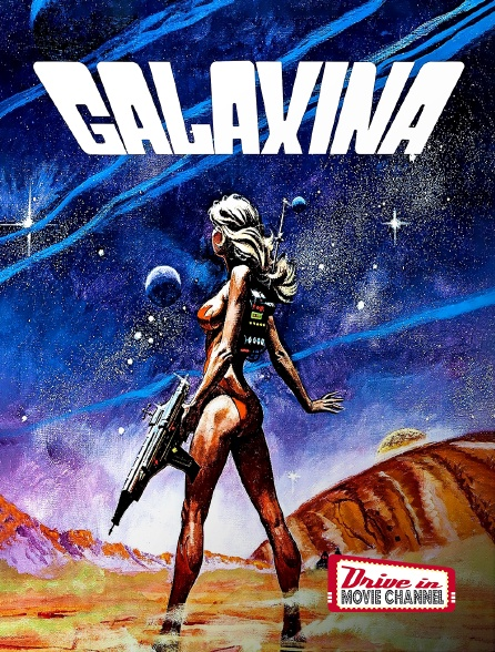 Drive-in Movie Channel - Galaxina