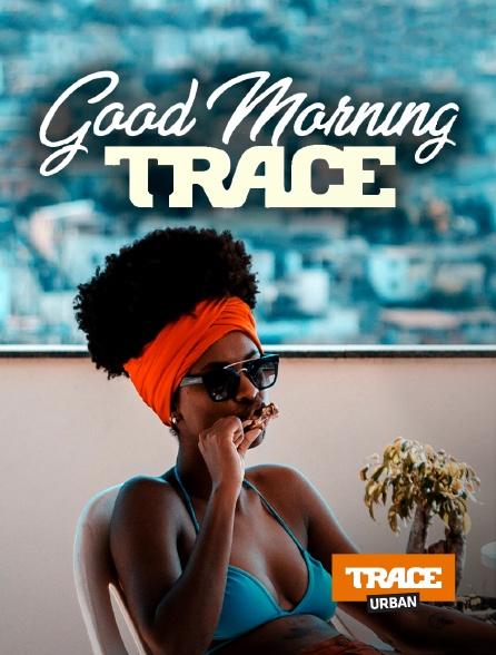 Trace Urban - Good Morning Trace