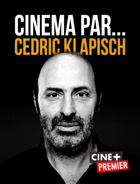 Ciné+ Premier - Cinéma par... Cédric Klapisch