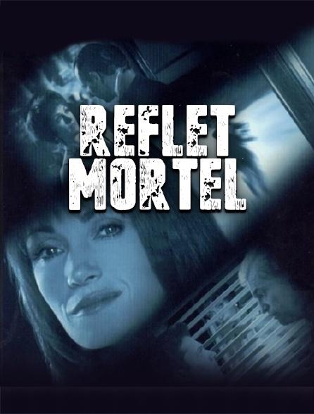 Reflet mortel