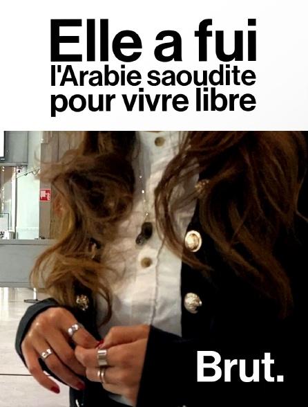 Brut - Elle a fui l'Arabie saoudite pour vivre libre
