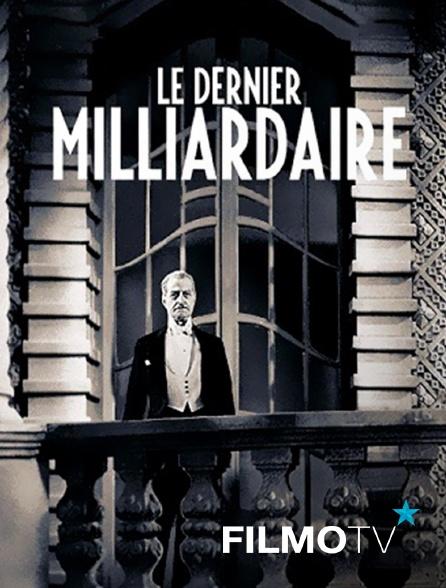 FilmoTV - Le dernier milliardaire