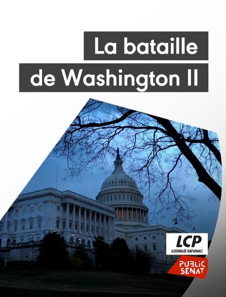 LCP Public Sénat - La bataille de Washington II