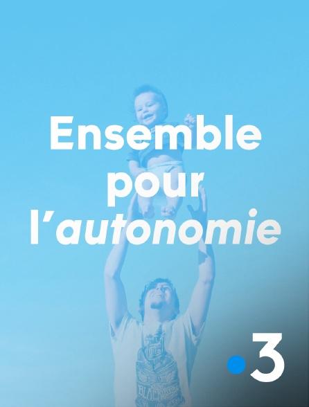 France 3 - Ensemble pour l'autonomie