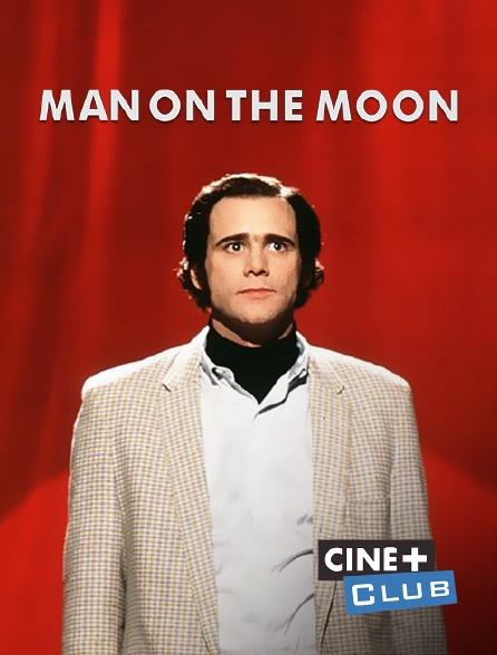 Ciné+ Club - Man on the Moon