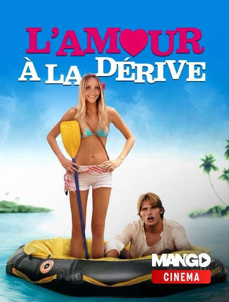 MANGO Cinéma - L'amour à la dérive