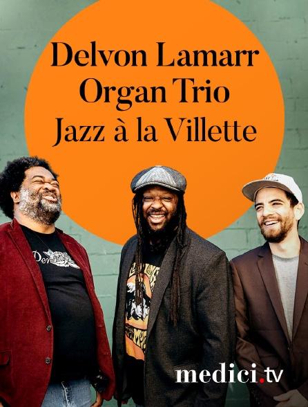Medici - Delvon Lamarr Organ Trio en concert à Jazz à la Villette