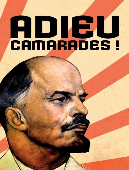 Adieu Camarades!